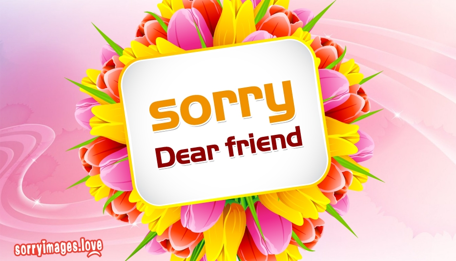 Best Sorry Status on Facebook - Sorry Images For Dear Friend