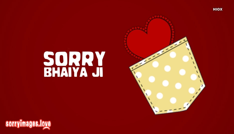 Bhaiya Ji Sorry Wallpaper