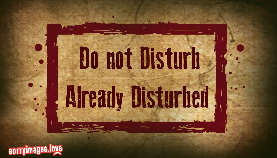 Do Not Disturb, Already Disturbed  - Sorry Images For Free Download