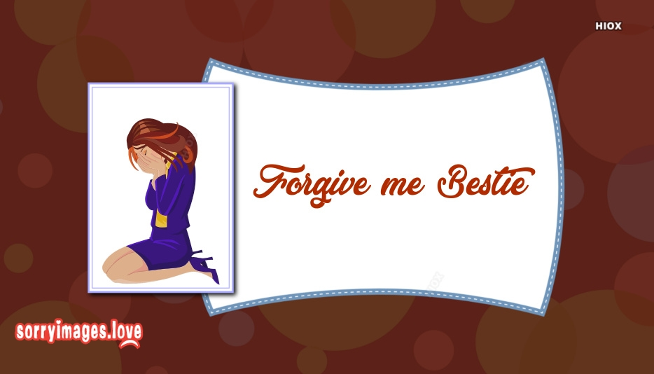 Forgive Me Images For Bestie