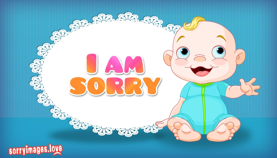 I Am Sorry Babe @ SorryImages.Love