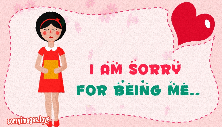I Am Sorry for Being Me @ SorryImages.Love