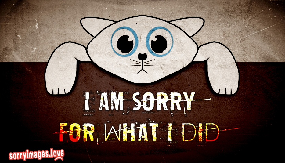 I Am Sorry for What I Did  - Sorry Images for Love