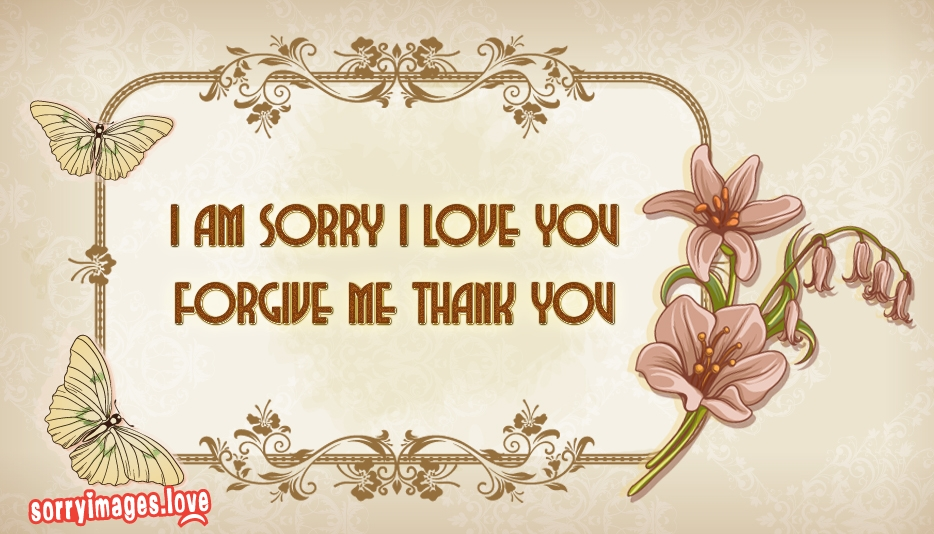 I Am Sorry  I Love You  Forgive Me  Thank You @ SorryImages.Love