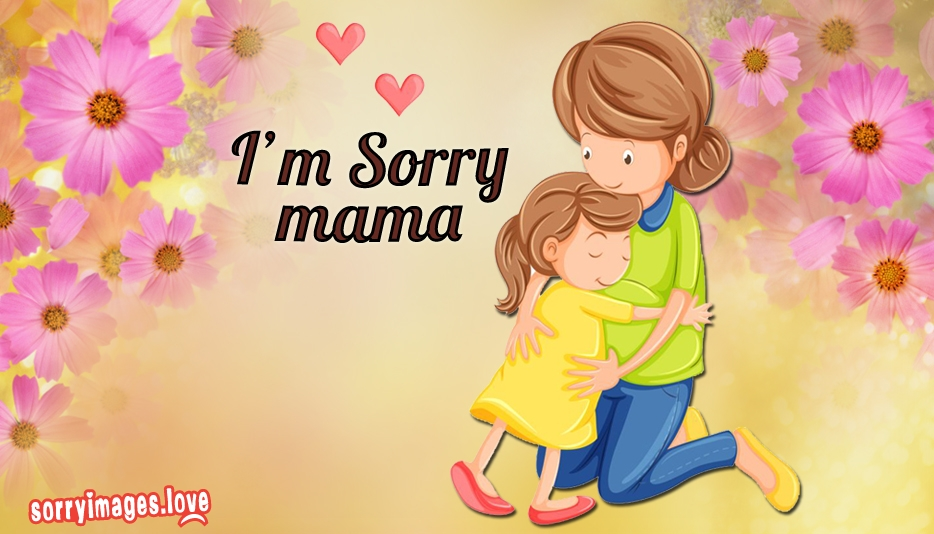 Sorry Images For Mama | I Am Sorry Mom Pictures
