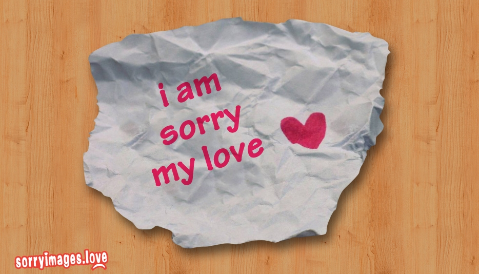 I Am Sorry My Love @ SorryImages.Love
