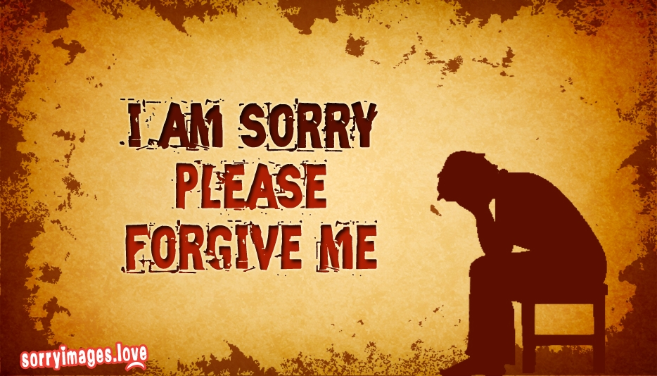 I Am Sorry Please Forgive Me Otherwise I Will Die @ SorryImages.Love