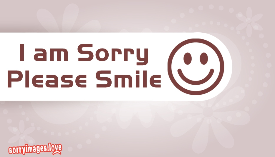 I Am Sorry Please Smile - Sorry Images for Best Friend
