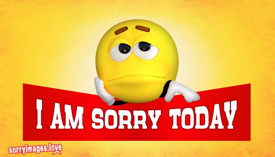 I Am Sorry Today - Sorry Images for Love