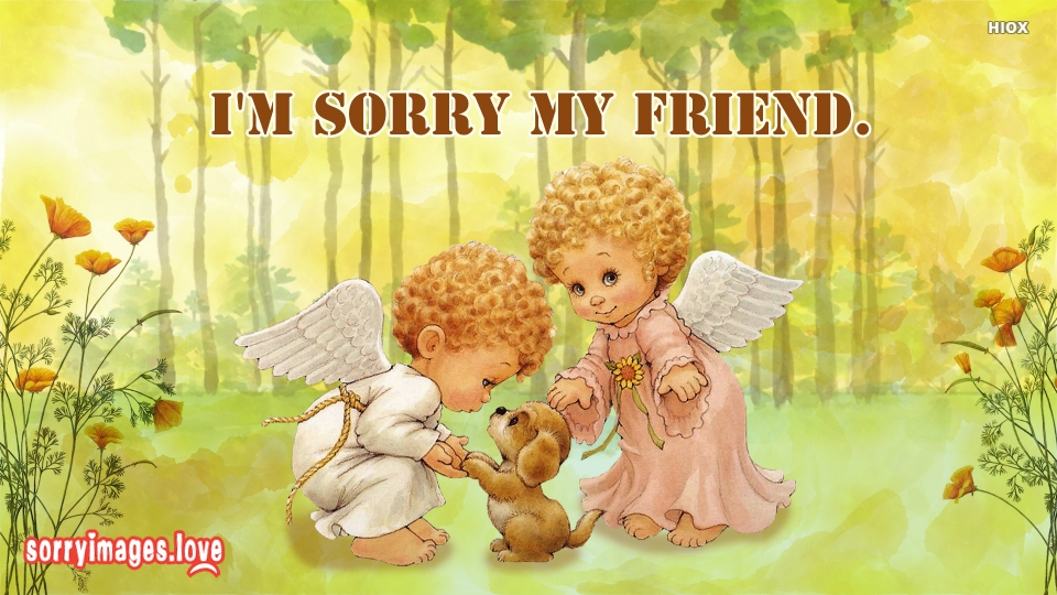 Sorry Images for My Friend