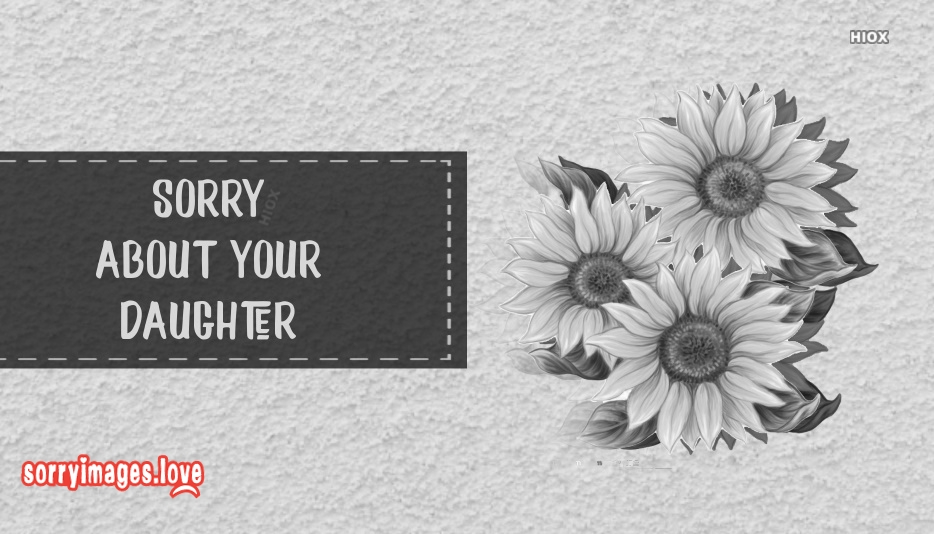 Sorry Daughter Images, Quotes