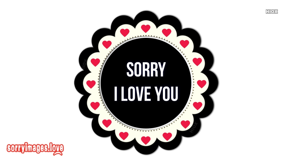 Sorry and I Love You
