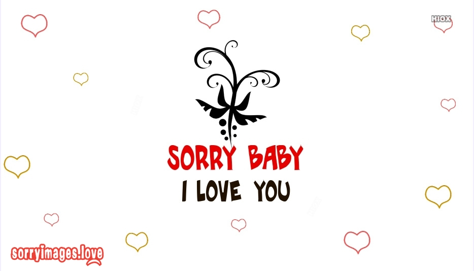 Sorry Baby I Love You