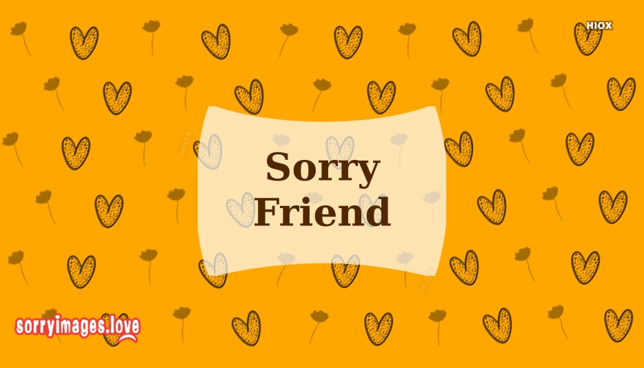 Sorry For Friend