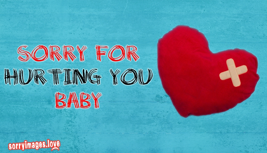 I am Sorry for Hurting You Baby @ SorryImages.Love
