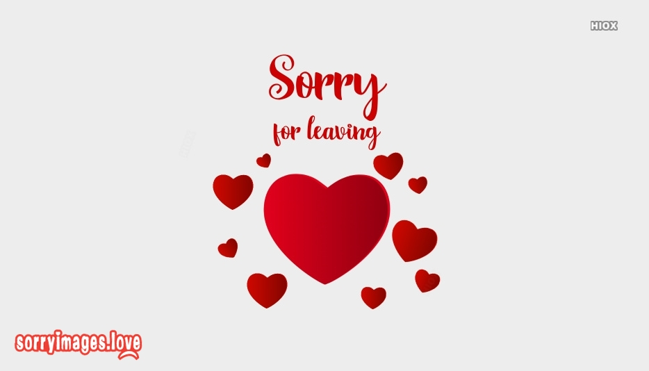 Sorry Images for Leaving
