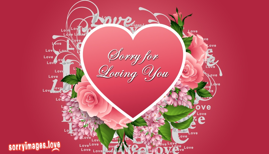 Sorry for Loving You @ SorryImages.Love