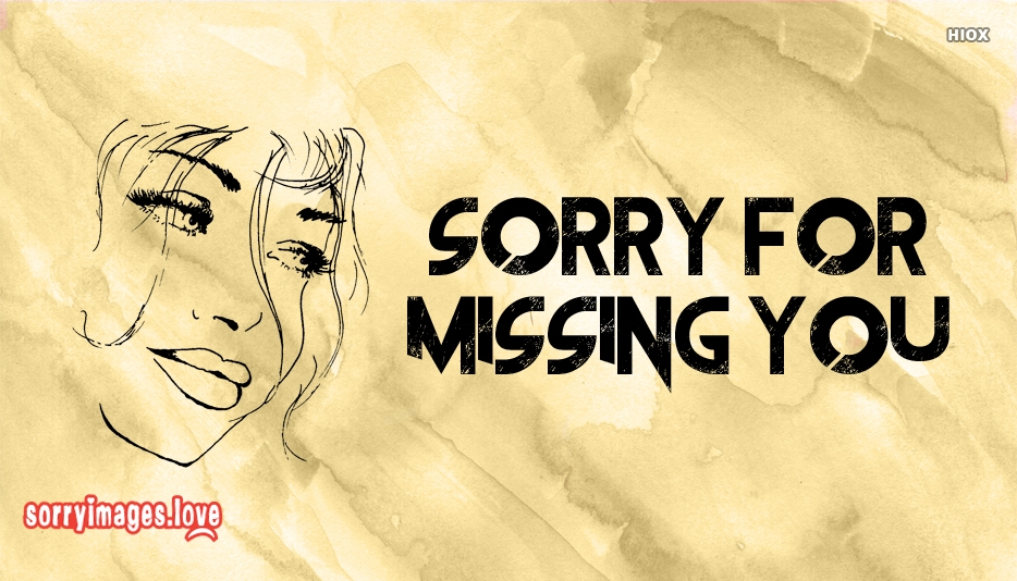 Sorry Missing You Images