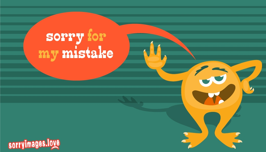 Sorry for My Mistake @ Sorryimages.Love