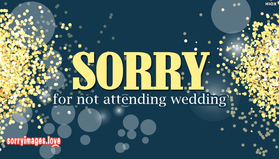 Sorry Images for Not Attending Marriage