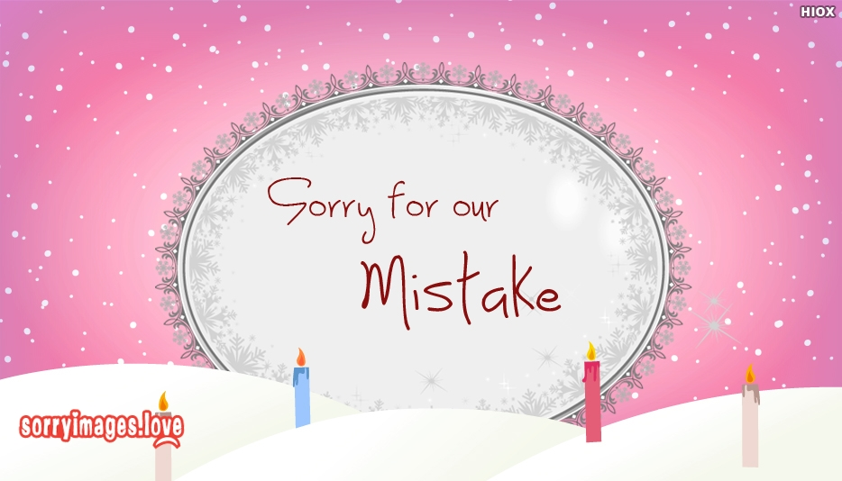 Sorry For Our Mistake - Sorry Images for Clients