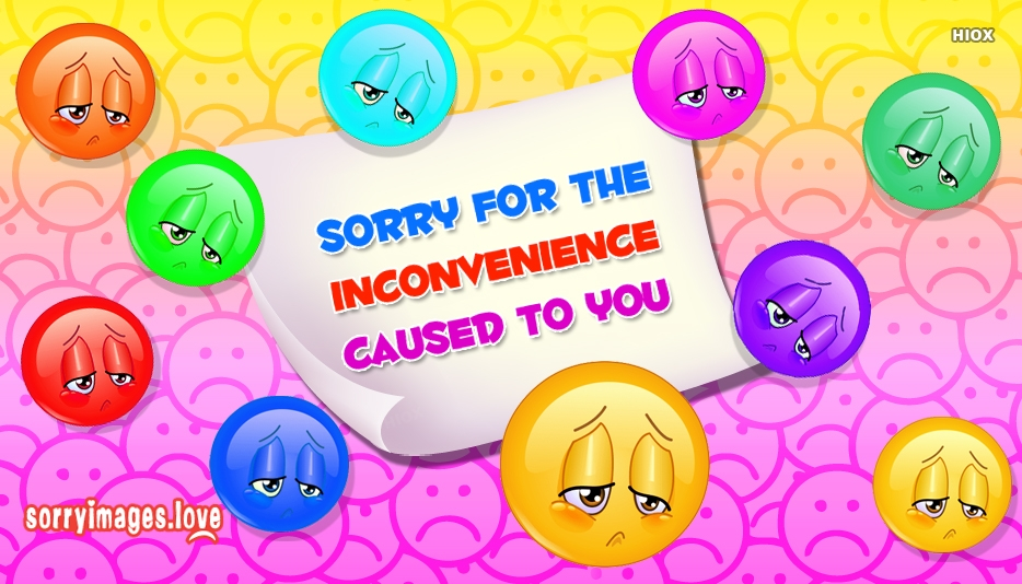 Sorry For The Inconvenience Caused To You Message