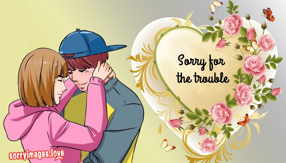 Sorry for the Trouble @ Sorryimages.Love
