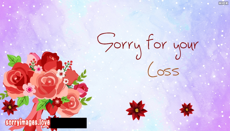 Sorry For Your Loss Flowers - Sorry Images for Loss