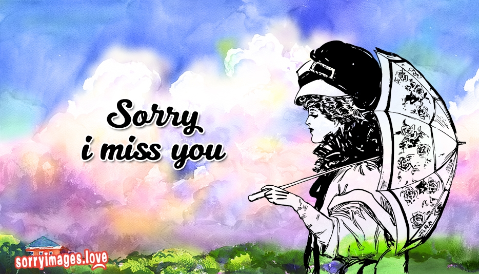 Sorry I Miss You - Sorry Images for Sweetheart