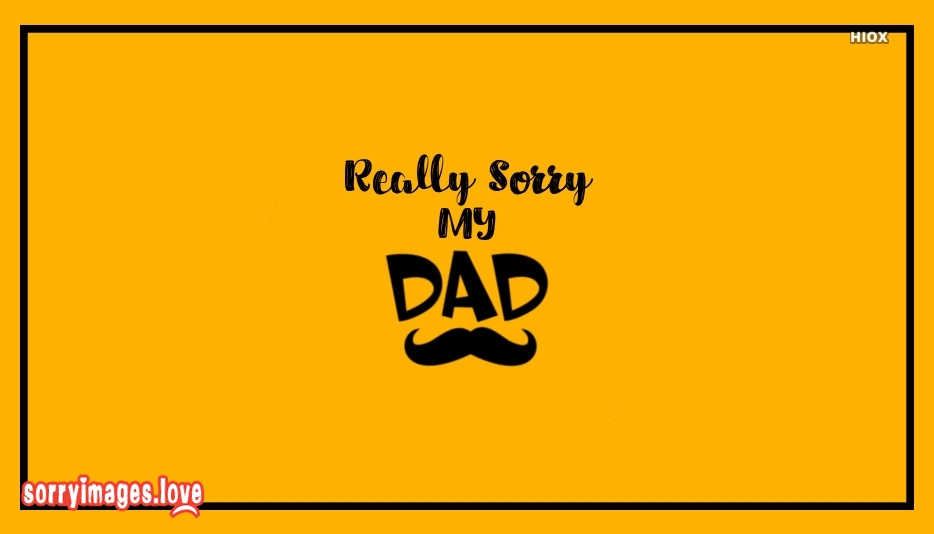 Sorry Image For Dad