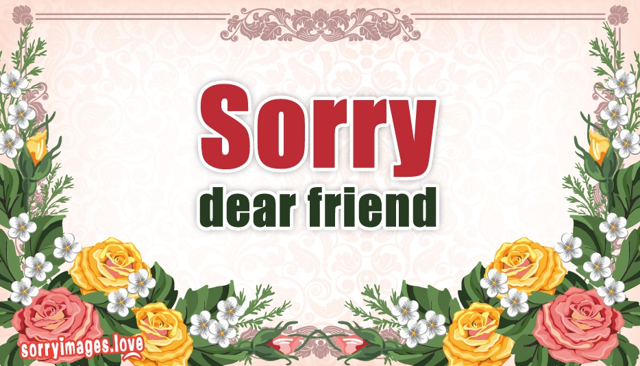Sorry Images for Dear Friend