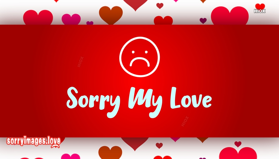 Sorry Image To My Love