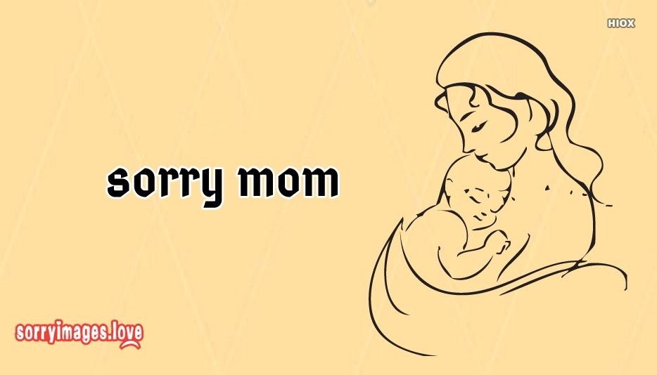 Sorry Images for Mom