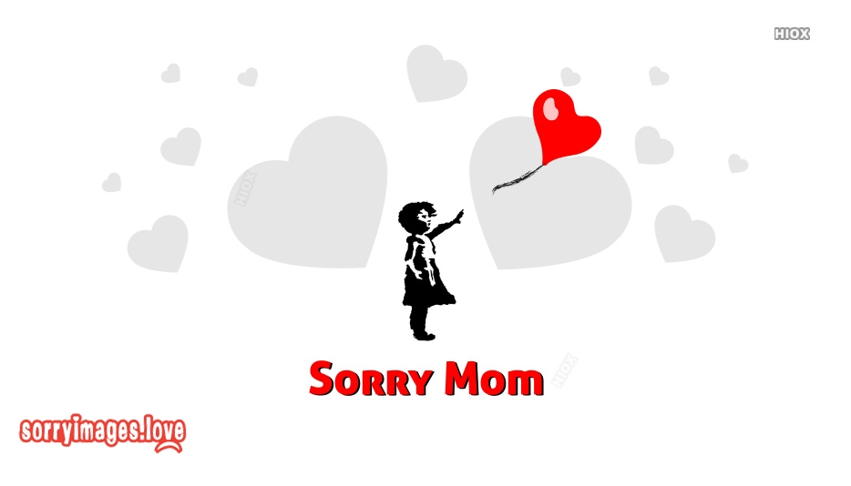 Sorry Mom Images
