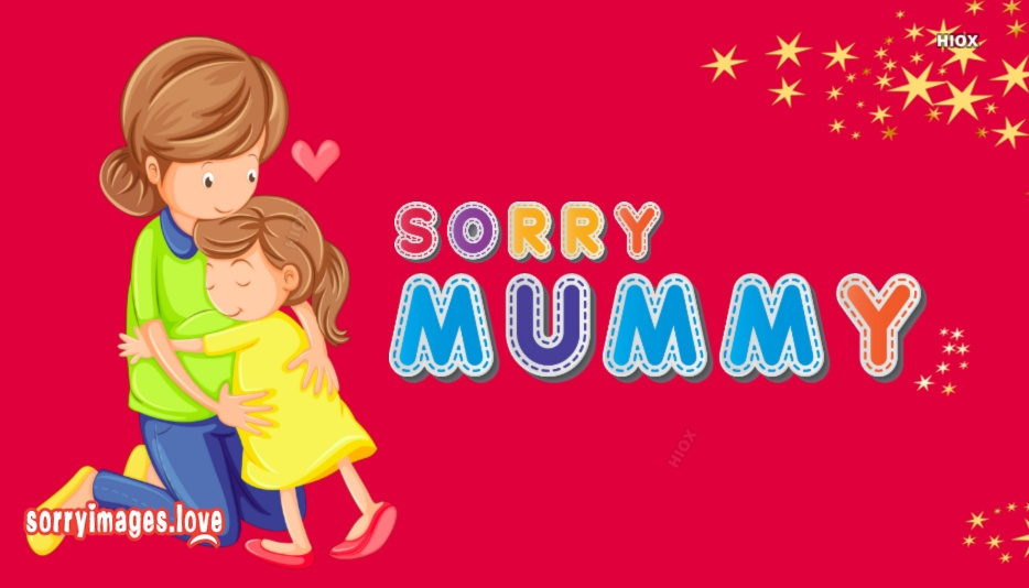 Sorry Mummy Quotes, Images