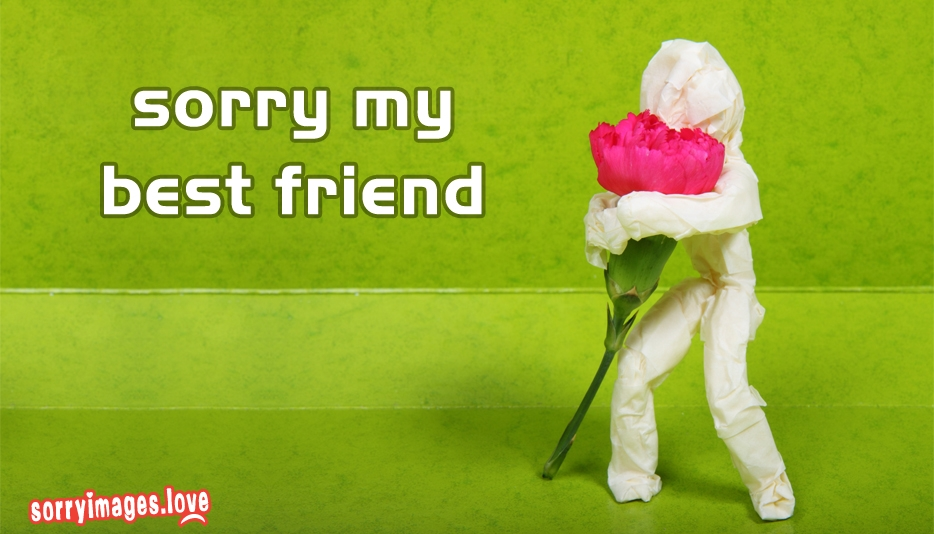 Sorry My BFF - Sorry Images for Best Friend