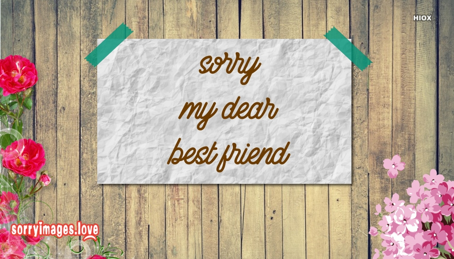 Sorry My Dear Best Friend