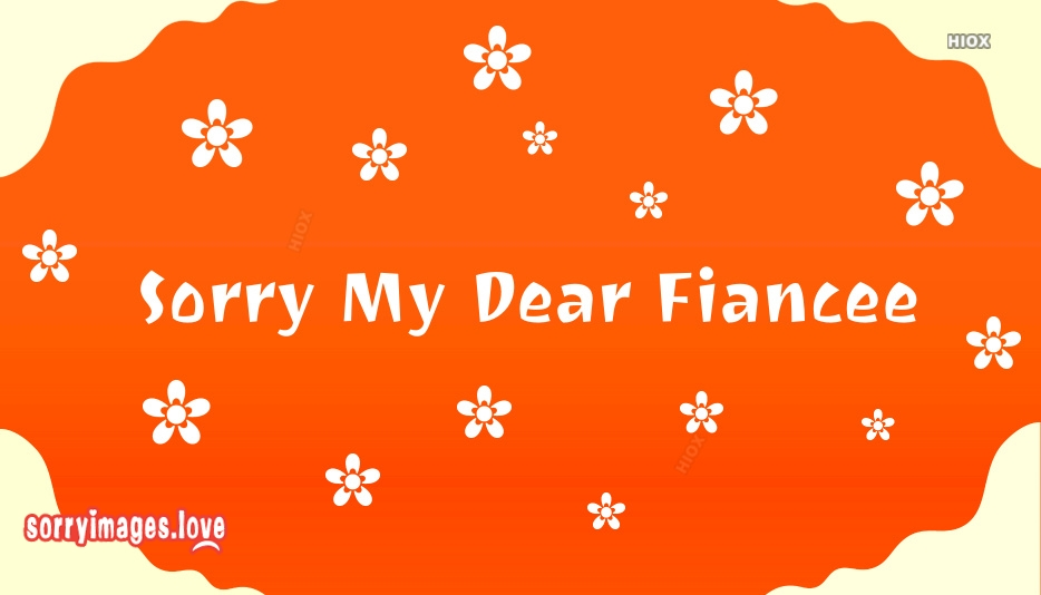 Sorry Images for Fiancee