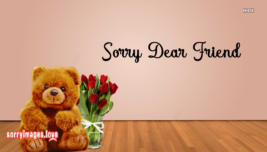 Sorry My Dear Friend Wallpapers