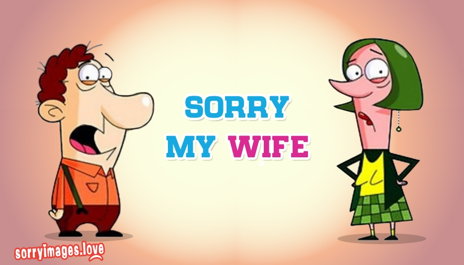 Sorry to Wife | Sorry My Wife - Sorry Images for Wife