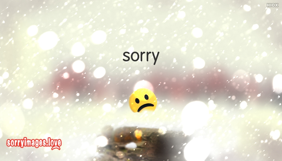 Sorry Nice Images