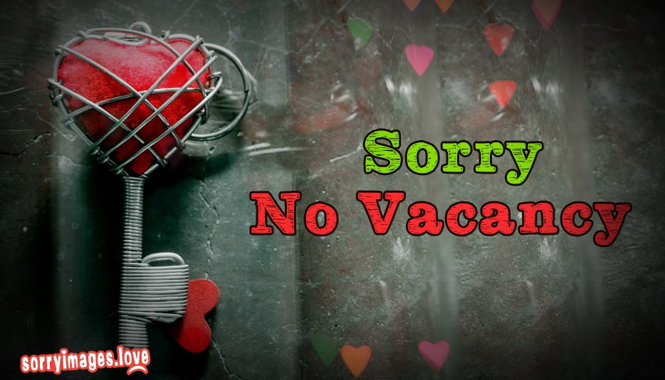 Sorry No Vacancy for Love @ SorryImages.Love