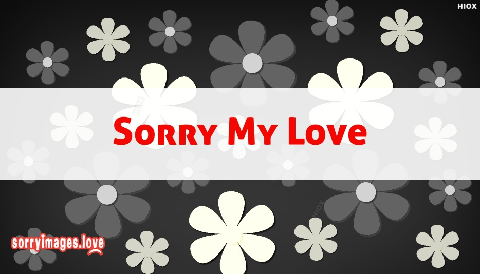 Sorry Images For Loved Ones