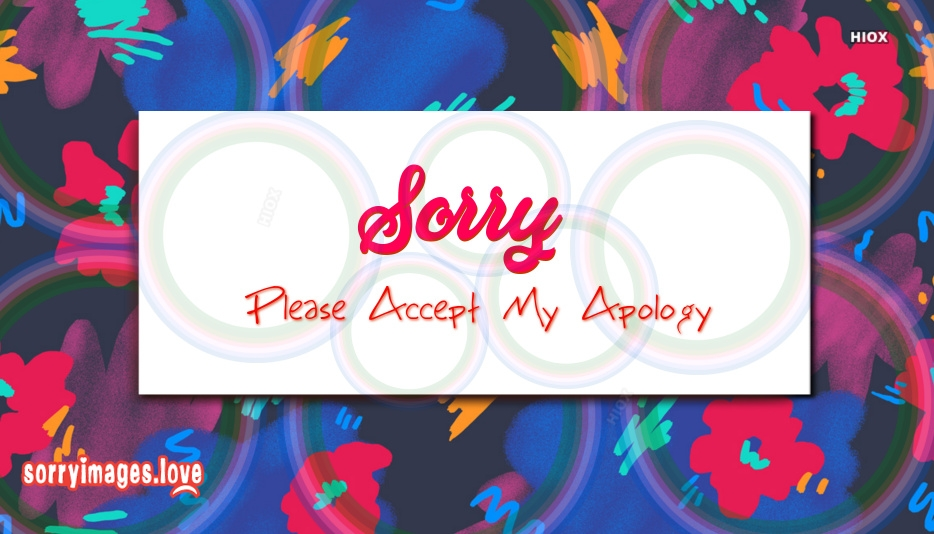 Sorry Please Accept My Apology