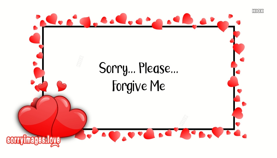 Sorry Please Forgive Me Images