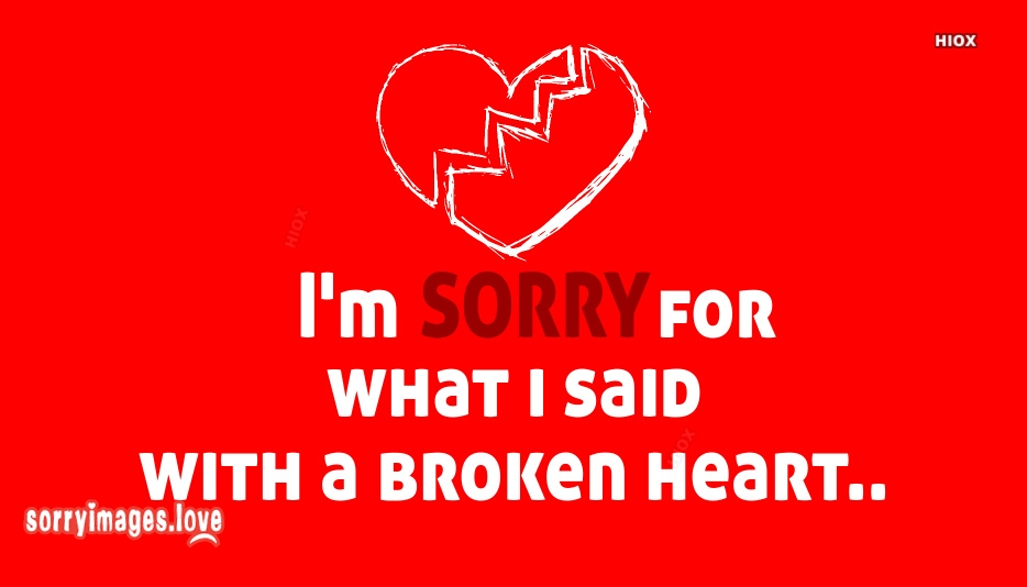 Sorry Quotes To Boyfriend | Im Sorry For What I Said With A Broken Heart