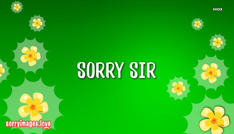 Sorry Sir Images, Quotes