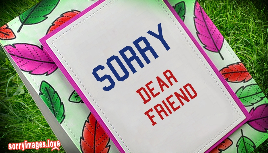 Sorry Status for Best Friend - Sorry Images for Dear Friend