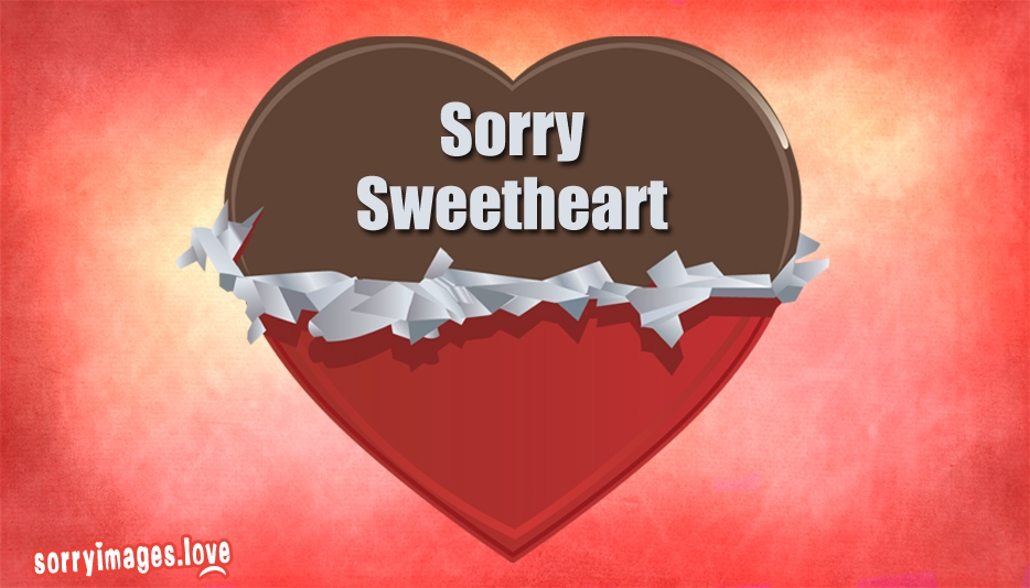 Sorry Sweetheart - Sorry Images for Girlfriend