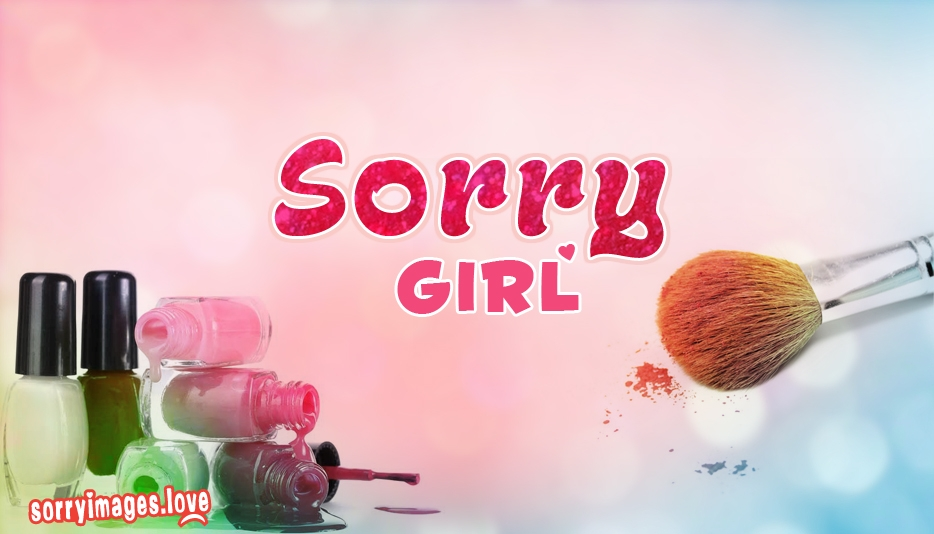 Sorry To Girl - Sorry Images for Girls